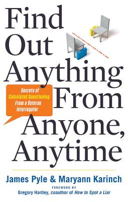 Find Out Anything from Anyone, Anytime By Pyle, James/ Karinch, Maryann
