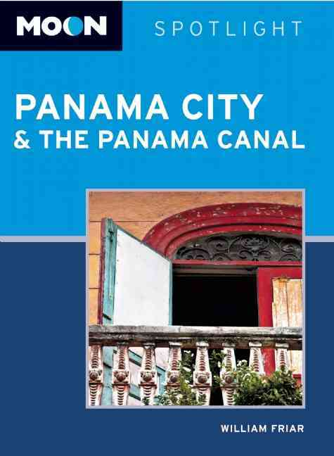 Moon Spotlight Panama City & the Panama Canal By Friar, William