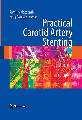 Practical Carotid Artery Stenting By Macdonald, Sumaira (EDT)/ Stansby, Gerald (EDT)